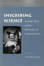 INSCRIBING SCIENCE: SCIENTIFIC TEXTS AND THE MATERIALITY OF COMMUNICATION