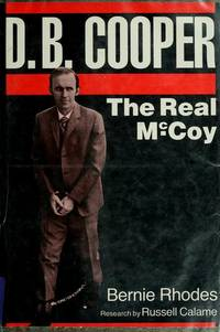 D.B. Cooper: The Real McCoy. 1st Edition.