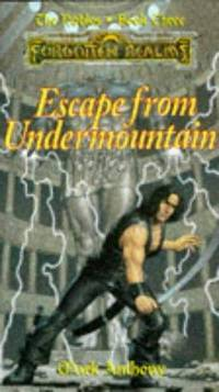 ESCAPE FROM UNDERMOUNTAIN (Forgotten Realms - the Nobles , No 3)