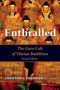 Enthralled: The Guru Cult of Tibetan Buddhism (1)