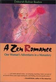 A Zen Romance: One Woman's Adventures in a Monastery.