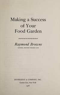 MAKING A SUCCESS OF YOUR FOOD GARDEN