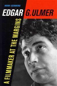 Edgar G. Ulmer a Filmmaker at the Margins