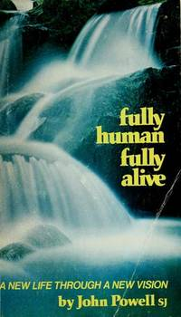 image of Fully human, fully alive: A new life through a new vision