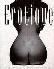 Erotique - Masterpieces of Erotic Photography