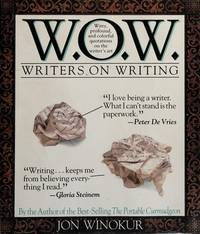 W.O.W., WRITERS ON WRITING - WITTY, PROFOUND AND COLORFUL QUOTATIONS ON  THE WRITER'S ART