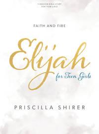 image of Elijah - Teen Girls' Bible Study Book: Faith and Fire
