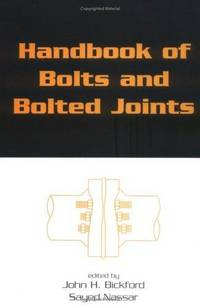 Handbook of Bolts and Bolted Joints by John Bickford - Hardcover - from TheBooksSaga and Biblio.com