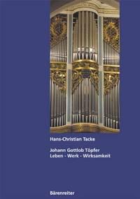Johann Gottlob Töpfer : (1791 - 1870) ; Leben - Werk - Wirksamkeit. von Hans-Christian...