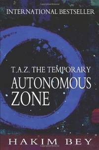 T.A.Z.: THE TEMPORARY AUTONOMOUS ZONE