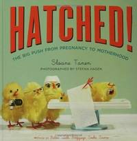 Hatched! The Big Push from Pregnancy to Motherhood