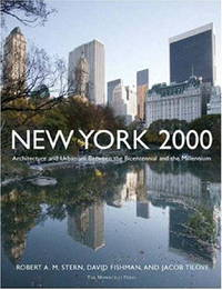 New York 2000:  Architecture and Urbanism Between the Bicentennial  and the Millennium.
