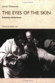 The Eyes of the Skin: Architecture and the Senses by Pallasmaa, Juhani