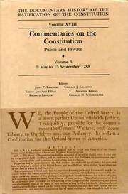 The Documentary History of the Ratification of the Constitution, Volume XVIII: Commentaries on...