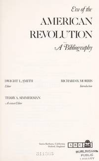 Era of the American Revolution, A Bibliography (Clio bibliography series) by  Dwight L Smith - First Edition - 1975 - from Rickaro Books Ltd (SKU: 053515)