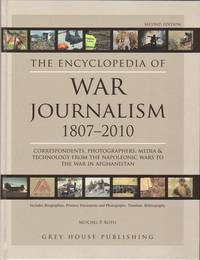 The Encyclopedia of War Journalism 1807-2010