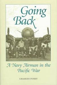 Going Back: A Navy Airman in the Pacific War
