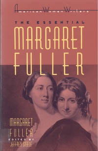 The Essential Margaret Fuller by  Jeffrey [editor]  Margaret; Steele - Paperback - 1992 - from The Book House  - St. Louis and Biblio.co.uk
