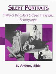 Silent Portraits. Stars of the Silent Screen in Historic Photographs.