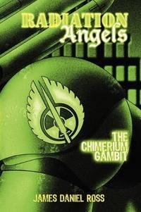 Radiation Angels: The Chimerium Gambit