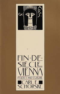 Fin De Siecle Vienna. Politics And Culture