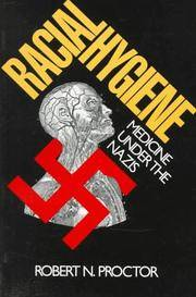 Racial Hygiene: Medicine Under the Nazis