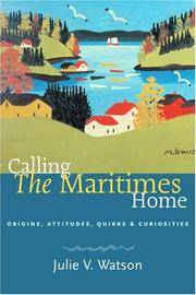 Calling the Maritimes Home: Origins, Attitudes, Quirks, and Curiosities