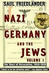 image of Nazi Germany and the Jews: Volume 1: The Years of Persecution 1933-1939