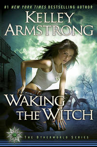Waking the Witch (Otherworld, Book 11)