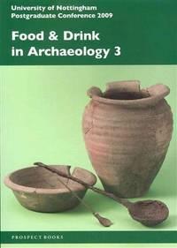 Food & drink in archaeology 3; proceedings.