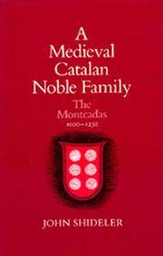 Medieval Catalan Noble Family, the Montcadas 1000-1230
