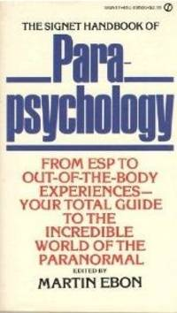 Handbook Of Parapsychology, the Signet