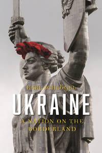 Ukraine - A Nation of the Borderland