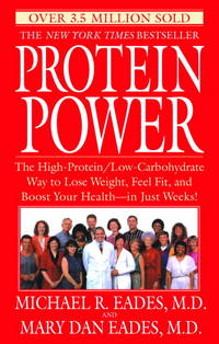 Protein Power  The High-Protein/Low-Carbohydrate Way to Lose Weight, Feel  Fit, and Boost Your...