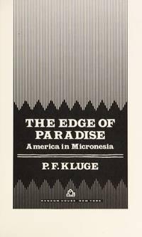The Edge of Paradise: America in Micronesia (A Kolowalu Book)
