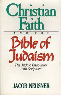 Christian Faith and the Bible of Judaism:  The Judaic Encounter with Scripture
