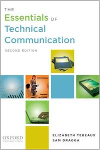 The Essentials of Technical Communication by Elizabeth Tebeaux, Sam Dragga