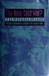 The New Cold War?: Religious Nationalism Confronts the Secular State.