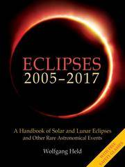 Eclipses 2005-2017: A Handbook of Solar And Lunar Eclipses And Other Rare Astronomical Events