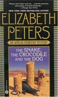 The Snake, the Crocodile, and the Dog (Amelia Peabody, Book 7)
