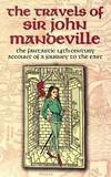 image of The Travels of Sir John Mandeville: The Fantastic 14th-Century Account of a Journey to the East (Dover Books on Travel, Adventure)