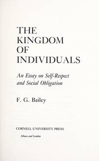 Kingdom of Individuals: An Essay on Self-Respect & Social Obligation.