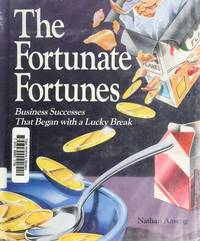 the Fortunate Fortunes:  Business Successes That Began with a Lucky Break