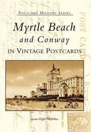 Myrtle Beach and Conway: In Vintage Postcards (South Carolina) (Postcard History Series)