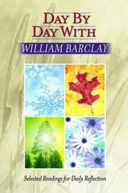 image of Day by Day with William Barclay: Selected Readings for Daily Reflection