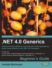 .NET 4.0 Generics Beginner's Guide by Sudipta Mukherjee - Paperback - 2012-01-26 - from Ergodebooks (SKU: SONG1849690782)