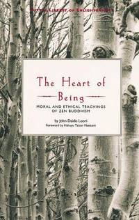 The Heart of Being: Moral and Ethical Teachings of Zen Buddhism (Tuttle Library of Enlightenment) by John Daido Loori