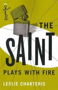 The Saint Plays With Fire