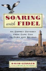Soaring with Fidel : An Osprey Odyssey from Cape Cod to Cuba and Beyond