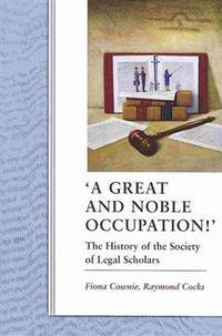 'A Great and Noble Occupation!': The History of the Society of Legal Scholars